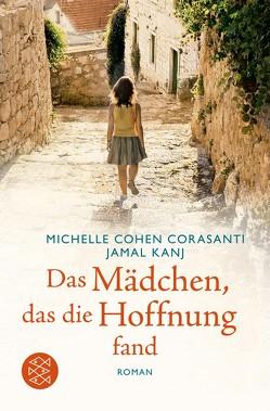 Das Mädchen, das die Hoffnung fand von Cohen Corasanti,  Michelle, Kanj,  Jamal, Timmermann,  Klaus, Wasel,  Ulrike