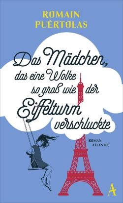 Das Mädchen, das eine Wolke so groß wie der Eiffelturm verschluckte von Puértolas,  Romain, Ueberle-Pfaff,  Maja