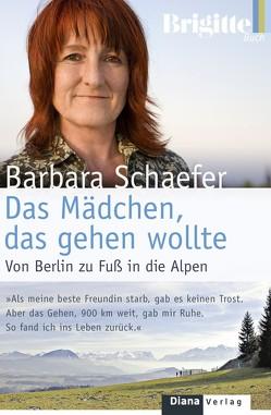 Das Mädchen, das gehen wollte von Schaefer,  Barbara