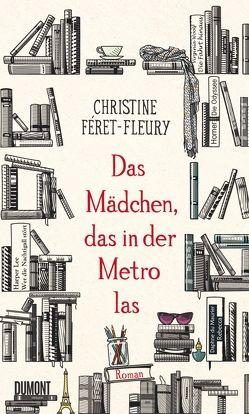 Das Mädchen, das in der Metro las von Féret-Fleury,  Christine, Spatz,  Sylvia