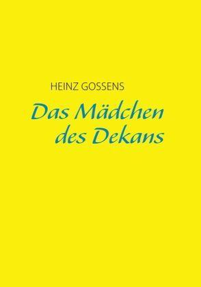 Das Mädchen des Dekans von Gossens,  Heinz