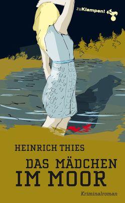 Das Mädchen im Moor von Mischke,  Susanne, Thies,  Heinrich