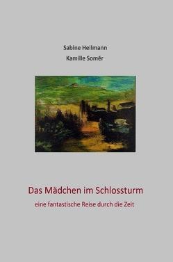 Das Mädchen im Schlossturm von Heilmann,  Sabine