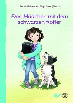 Das Mädchen mit dem schwarzen Koffer von Bauer,  Birgit, Hillebrenner,  Anke