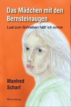 Das Mädchen mit den Bernsteinaugen von Scharf,  Manfred