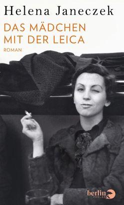 Das Mädchen mit der Leica von Janeczek,  Helena, Koskull,  Verena von