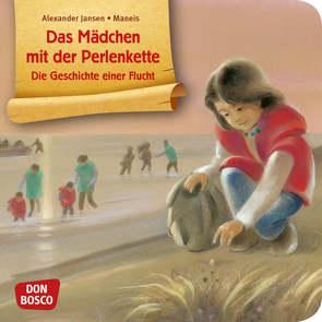 Das Mädchen mit der Perlenkette – Die Geschichte einer Flucht. Mini-Bilderbuch. von Jansen,  Alexander, Maneis
