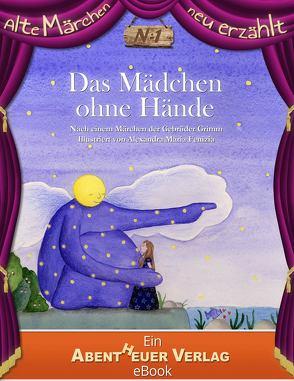 Das Mädchen ohne Hände von Fenizia,  Alexandra Maria, Grimm,  Jacob und Wilhelm