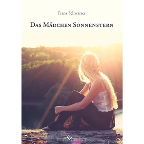 Das Mädchen Sonnenstern von Schwarzer,  Franz
