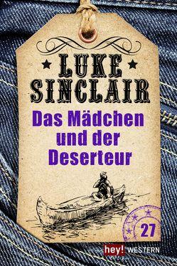 Das Mädchen und der Deserteur von Sinclair,  Luke