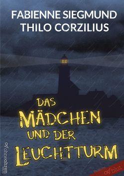 Das Mädchen und der Leuchtturm von Corzilius,  Thilo, Siegmund,  Fabienne