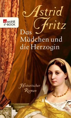 Das Mädchen und die Herzogin von Fritz,  Astrid