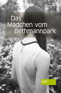 Das Mädchen vom Bethmannpark von Smith,  Pete