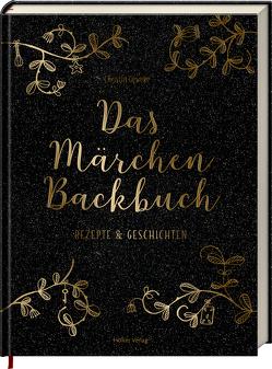 Das Märchen-Backbuch von Geweke,  Christin, Yilmaz,  Yelda