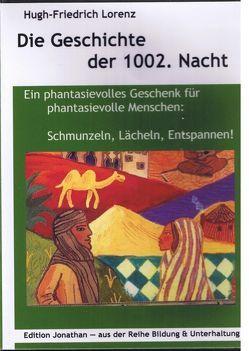 Das Märchen der 1002. Nacht von Lorenz,  Hugh-Friedrich, Nather,  Ingo