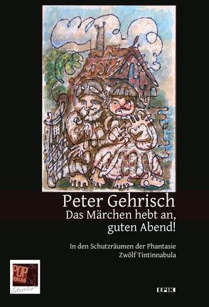 Das Märchen hebt an, guten Abend! von Gehrisch,  Peter, Lewkowicz,  Piotr Patryk, Pop,  Traian