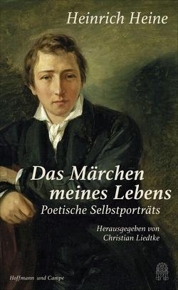 """""""Das Märchen meines Lebens"""" von Heine,  Heinrich, Liedtke,  Christian"""
