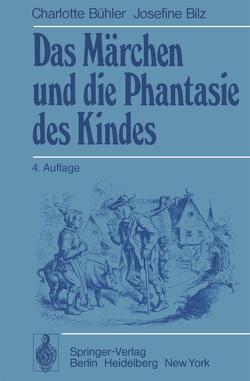 Das Märchen und die Phantasie des Kindes von Bilz,  J., Bühler,  C., Hetzer,  H.
