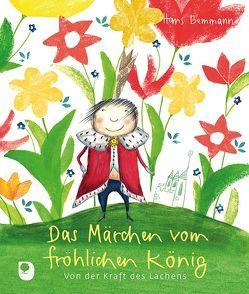 Das Märchen vom fröhlichen König von Bemman,  Hans, Maslowska,  Monika
