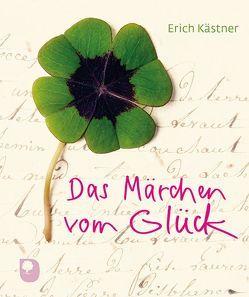Das Märchen vom Glück von Kaestner,  Erich