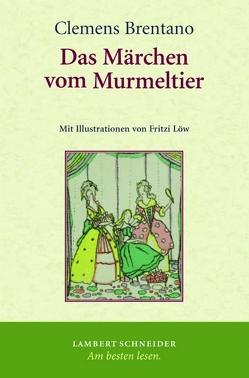 Das Märchen vom Murmeltier von Brentano,  Clemens, Bunzel,  Wolfgang