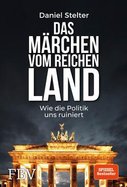 Das Märchen vom reichen Land von Königsmann,  Andi, Stelter,  Daniel