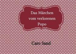 Das Märchen vom verlorenen Popo von Sand,  Caro