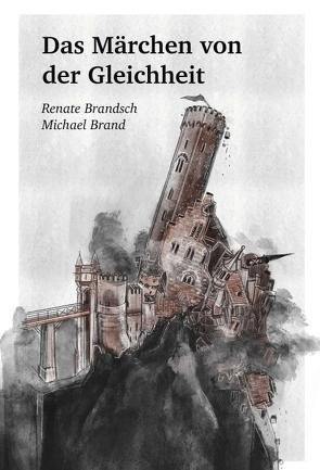 Das Märchen von der Gleichheit von Brand,  Michael, Brandsch,  Renate, Szlosarczyk,  Daphne