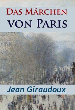 Das Märchen von Paris – historischer Roman von Giraudoux,  Jean