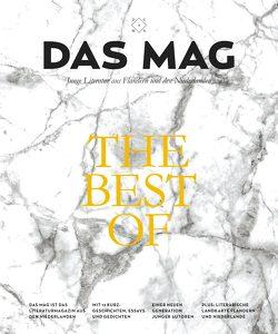DAS MAG – The Best-of von Bakker,  Gerbrand, de Coster,  Saskia, de Vries,  Joost, Hofstede,  Bregje, Koch,  Herman, Lanoye,  Tom, Mutsaers,  Charlotte, Postma,  Jan, Spit,  Lize, Terrin,  Peter, van Voss,  Daan Heerma, Vanhauwaert,  Maud, Verhulst,  Dimitri, Versteeg,  Wytske, Wortel,  Maartje