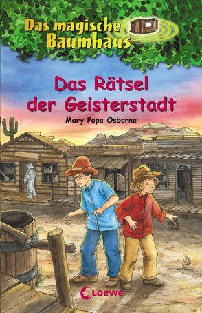 Das magische Baumhaus 10 – Das Rätsel der Geisterstadt von Bayer,  RoooBert, Pope Osborne,  Mary, Rahn,  Sabine