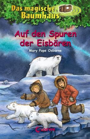 Das magische Baumhaus 12 – Auf den Spuren der Eisbären von Bayer,  RoooBert, Pope Osborne,  Mary, Rahn,  Sabine