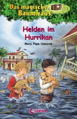 Das magische Baumhaus 55 – Helden im Hurrikan von Osborne,  Mary Pope, Rahn,  Sabine, Theissen,  Petra