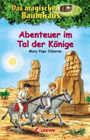 Das magische Baumhaus – Abenteuer im Tal der Könige von Pope Osborne,  Mary, Rahn,  Sabine, Theissen,  Petra
