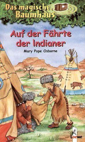 Das magische Baumhaus – Auf der Fährte der Indianer von Bayer,  RoooBert, Pope Osborne,  Mary, Rahn,  Sabine