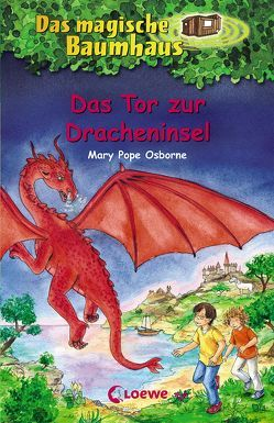 Das magische Baumhaus – Das Tor zur Dracheninsel von Pope Osborne,  Mary, Rahn,  Sabine, Theissen,  Petra