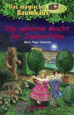Das magische Baumhaus – Die geheime Macht der Zauberflöte von Karl,  Elke, Pope Osborne,  Mary, Theissen,  Petra