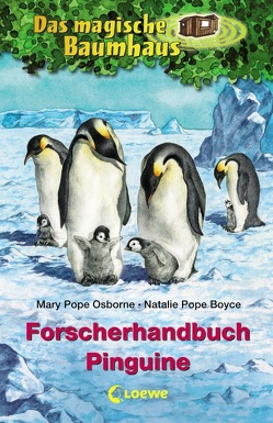 Das magische Baumhaus – Forscherhandbuch Pinguine von Knipping,  Jutta, Mannchen,  Nadine, Murdocca,  Sal, Pope Boyce,  Natalie, Pope Osborne,  Mary