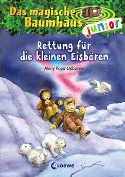 Das magische Baumhaus junior – Rettung für die kleinen Eisbären von Knipping,  Jutta, Pope Osborne,  Mary, Rahn,  Sabine