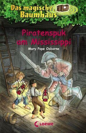 Das magische Baumhaus – Piratenspuk am Mississippi von Karl,  Elke, Knipping,  Jutta, Pope Osborne,  Mary