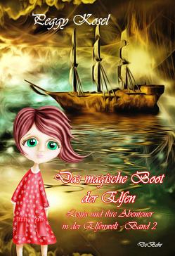 Das magische Boot der Elfen – Lenja und ihre Abenteuer in der Elfenwelt Band 2 von Kosel,  Peggy