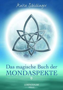 Das magische Buch der Mondaspekte von Schickinger,  Anita