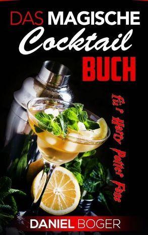 Das magische Cocktailbuch von Boger,  Daniel