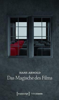Das Magische des Films von Arnold,  Hans, Christians,  Heiko