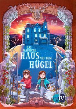 Das magische Haus auf dem Hügel von Latsch,  Oliver, Lish,  Mikki, Ngai,  Kelly