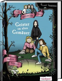 Das Magische Trio – Geister im alten Gemäuer von Tillmanns,  Andrea