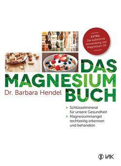 Das Magnesium-Buch von Hendel,  Dr. Barbara, Vormann,  Professor Dr. Jürgen