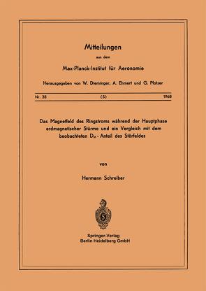 Das Magnetfeld des Ringstroms während der Hauptphase Erdmagnetischer Stürme und ein Vergleich mit dem Beobachteten Dst – Anteil des Störfeldes von Schreiber,  H.