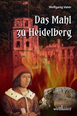 Das Mahl zu Heidelberg von Vater,  Wolfgang