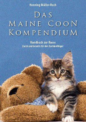 Das Maine Coon Kompendium von Mueller-Rech,  Henning